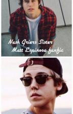 Nash Grier's Sister(Matthew Espinosa Fanfic) by emina6