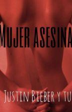 Mujer Asesina ( Justin Bieber y Tu ) by MDBIEBER