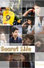 Secret Life (Completed) by Melanie0800