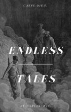 Endless Tales | HIATUS by dxriangray