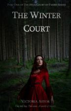 The Winter Court (The High Court of Faerie Book 1) by Astoriana