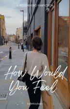 How Would You Feel | Ricci Rivero by gottaloverivero