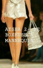AYSHA 2- DE BOXEUSE A MANNEQUIN by melanie00760