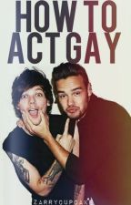How To Act Gay [LiLo] by zarrycupcake