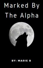 Marked By The Alpha by 11MarieB11