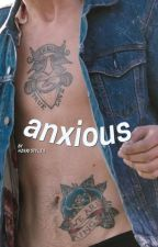 anxious ➳ matty healy (ON HOLD) by HZRRYSTYLES