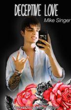 deceptive love // Mike Singer  > abgeschlossen < by aboutfanfictions