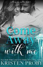 Venha Comigo (Come away with me - Kristen Proby) by AnaScarllert