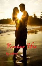Forever His by She_Writes