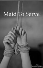 Maid to Serve by AnimalLover231