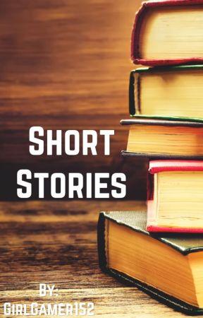 Short Stories by GirlGamer152