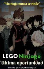 Lego Ninjago: Última Oportunidad... by yatzuru2912