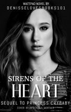 Sirens Of The Heart by denisselovesbooks101