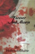 Forever and Always  by HollywoodBabie