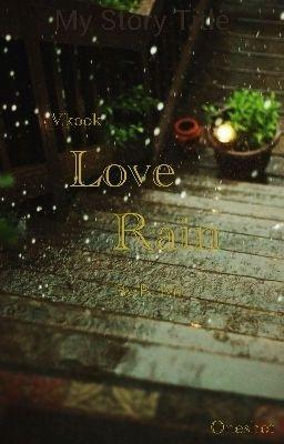 VKook| Twoshot_OE| Love Rain
