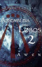 Assembleia dos Lobos 2: Awen by lucascsensei