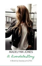 Madelynn Jones; A Riverdale Story by StaceyLynn2700