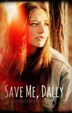 Save me, Dally by VickyVonValentine