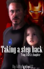 Taking a Step Back | Tony Starks Daughter by KittyPawBook12