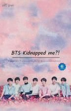 BTS Kidnapped me?! by nanneolsaranghaeyo