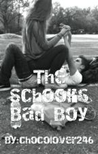 The School's Badboy [Under Major Revision] by chocolover246