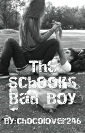The School's Badboy by chocolover246