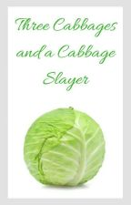 Three Cabbages and a Cabbage Slayer by Lazy_Choco