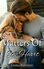 Matters Of The Heart  by Gema15writes