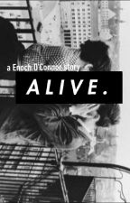 alive ••• enoch o'connor✔ by jmzmp3