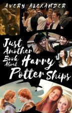 Just Another Book About Harry Potter Ships by alexanderavery998