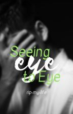 Seeing Eye to Eye | Seaycee by rip-my-life