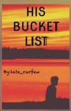 HIS BUCKET LIST [On Going] by late_curfew