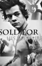 Sold For His Pleasure by harryfanfictionn