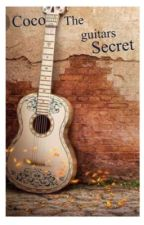 Coco: The guitar's secrets by the_cool_people