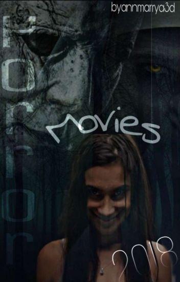 Horror movies 2018 - Anne07 - Wattpad