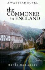 The Commoner In England by nerdxinxglasses