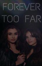 Forever Too Far (#3) ~Camren by Lernjergi97_