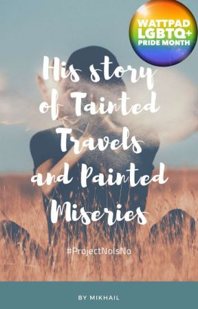 His Story of Tainted Travels and Painted Miseries by HailMikhail