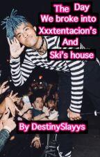 The Day We Broke Into Xxxtentacion's And Ski's House by DestinySlayys