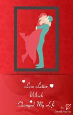 Love Letter which Changed My Life by varmaRuddarraju