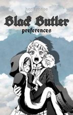 preferences ↯ black butler by honeychee