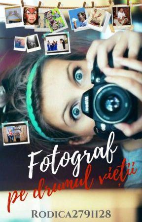 Fotograf pe drumul vieții by RODICA2791128
