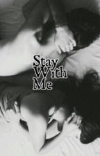Stay With Me { Sequel to Love Hurts} by LoveThatRauhl94