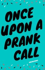 Once upon a prank call... by wolfalicious