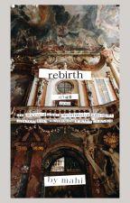 rebirth 🍃 by mahiik_
