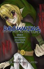 Drowing, might not be the case... (BEN Drowned Romance FanFic) by -Live_Breathe_Love-