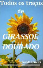 Todos os traços de Girassol Dourado by Girassol021