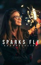 SPARKS FLY by SAVAGEJULIEN