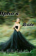 Alpha's Bride by Tantantann