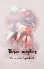 Three Wishes by PsychoTochi